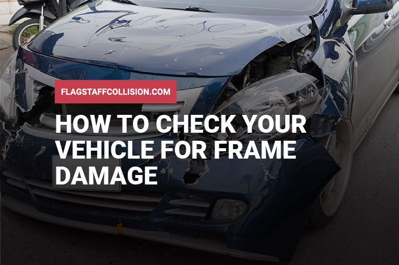 How to Check Your Vehicle for Frame Damage