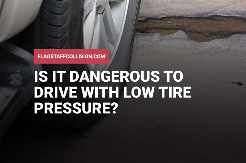 Is It Dangerous to Drive With Low Tire Pressure?