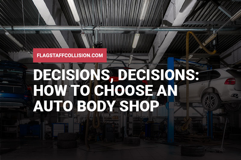 Decisions, Decisions: How to Choose an Auto Body Shop